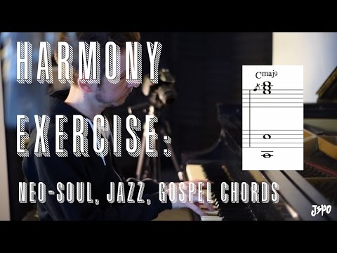 Harmony Exercise: Neo-Soul, Jazz, Gospel chords with J3PO