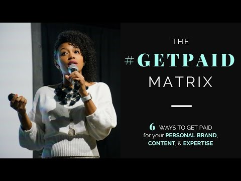 6 Ways to Get Paid for Your Personal Brand, Content, & Expertise | The #GETPAID Matrix