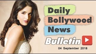 Latest Hindi Entertainment News From Bollywood | 4 September 2018