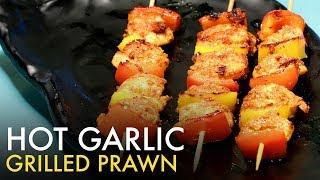 Hot Garlic Grilled Prawns   Spicy Grilled Shrimp   Garlic Prawns   Food Tak