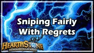 [Hearthstone] Sniping Fairly With Regrets