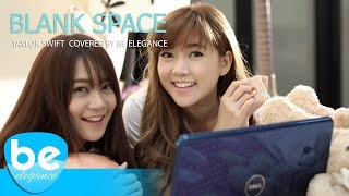 Blank Space - Taylor Swift | Covered by Be Elegance
