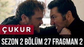 Çukur 2.Sezon 27.Bölüm 2.Fragman