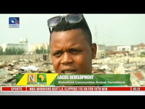 Network Africa: Lagos Waterfront Communities Protest Demolitions
