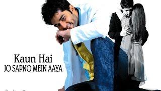 Kaun Hai Jo Sapno Mein Aaya 2004