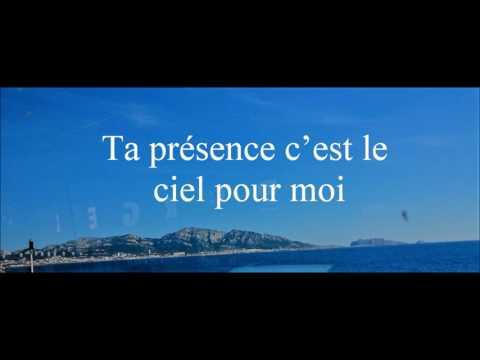 Ta présence c'est le Ciel pour moi (lyrics)