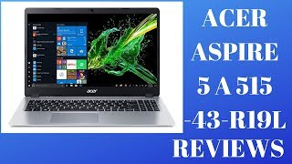 Acer Aspire 5 a515-43-r19l review - Acer Aspire 3 with amd Ryzen 3 Processor Review
