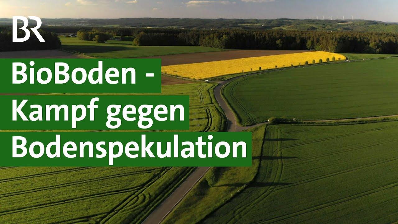 Kampf gegen Bodenspekulation - Genossenschaft kauft Flächen für Bio-Bauern  | Unser Land | BR