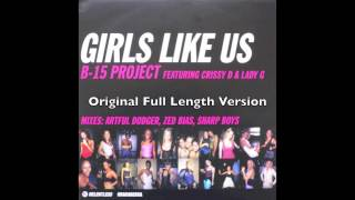 B-15 Project - Girls Like Us - Original Mix (UK Garage)