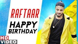 Happy Birthday   Raftaar   Birthday Special   Latest Punjabi Songs 2019  Speed Records