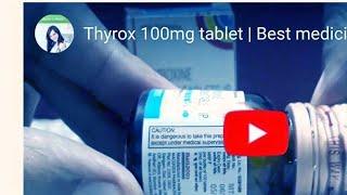 Thyrox 100mg tablet | Best medicine for Thyroid problem