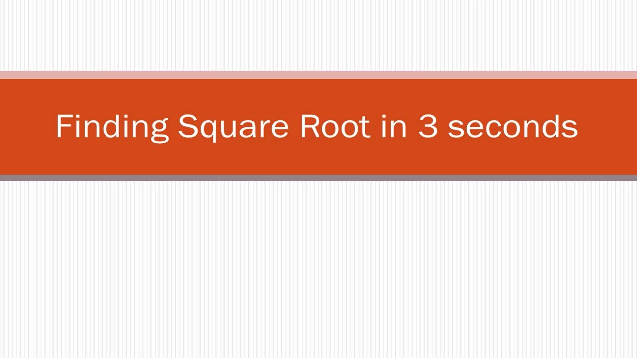 Finding Square Root of Perfect Squares in 3 Seconds