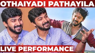 """OTHAIYADI PATHAYILA"" Song – Darshan Live Performance