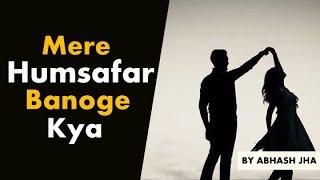 Banoge Mere Humsafar? | Romantic Love Poetry in Hindi by Abhash Jha | Rhyme Attacks