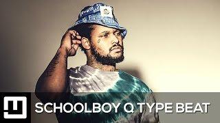 ScHoolboy Q Type Beat