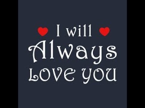 i will always love you quotes very