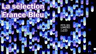 La sélection France Bleu pour la Fête des lumières 2017 à Lyon