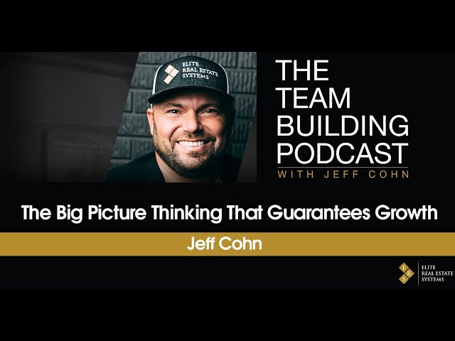 The Big Picture Thinking That Guarantees Growth