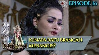 Ratu Brangah Berurai Air Mata, Kenapa? -  Nyi Roro Kidul Eps 16