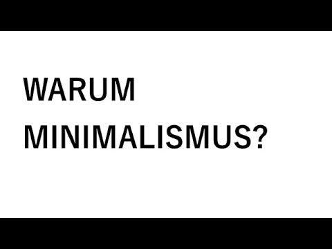 Warum minimalismus youtube for Warum minimalismus
