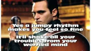 Joaquin Phoenix Get Rhythm with lyrics