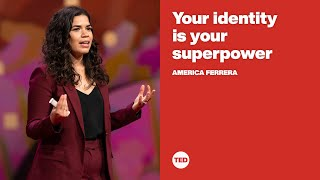Your identity is your superpower   America Ferrera