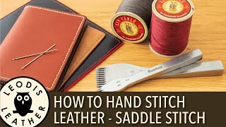 How to Hand Stİtch Leather - Traditional Saddle Stitching