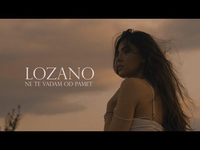 LOZANO - NE TE VADAM OD PAMET (Official video)
