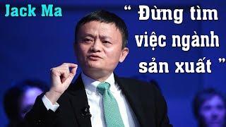 Jack Ma : Đừng tìm việc ngành sản xuất