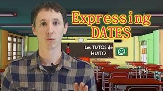 Apprendre l'angais avec Huito #14: Les dates