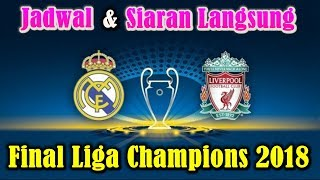 Do not forget!!! fixtures and live final of champions league 2018 real madrid vs liverpool