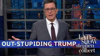 Don\'t Even Try To Out Stupid Donald Trump