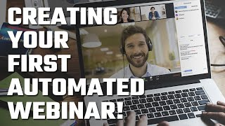 💻 Creating your first Automated Webinar!