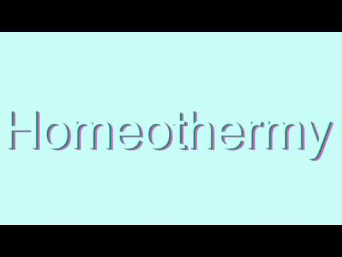 How to Pronounce Homeothermy