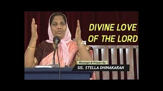 Divine Love of the Lord | Sis. Stella Dhinakaran