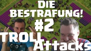 BESTRAFUNG #2 TROLL ATTACKS || CLASH OF CLANS || Let