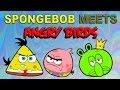 Spongebob meets Angry Birds