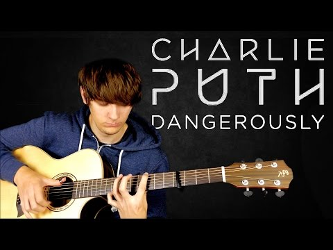 Dangerously - Charlie Puth - Fingerstyle Guitar Cover