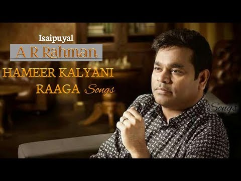 Isaipuyal A R Raman Hameer Kalyani raaga songs