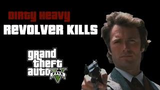 Grand Theft Auto Online PC: Dirty Heavy (Revolver Kills)
