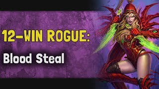 Hearthstone Arena | 12-Win Rogue: Blood Steal (Rastakhan #5)