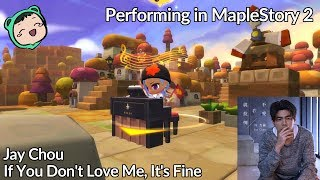 Jay Chou - If You Don't Love Me, It's Fine - Performing in MapleStory 2