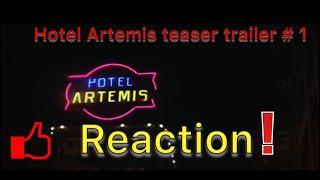 Hotel Artemis teaser trailer # 1 reaction