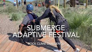 Submerge Adaptive Festival Rock Climb challenge at the National Ability Center in Park City, UT