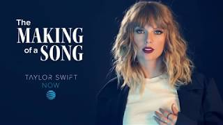 Taylor Swift NOW: The Making Of A Song (This Is Why We Can't Have Nice Things)