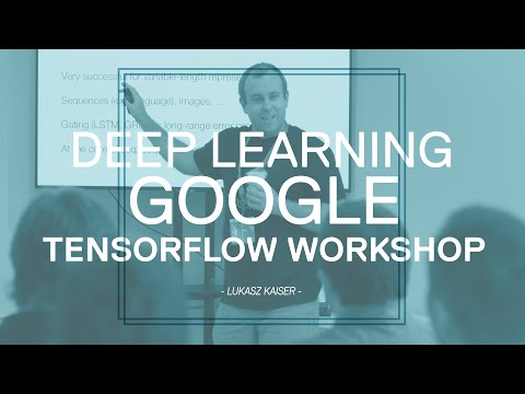Deep learning Google TensorFlow workshop – Łukasz Kaiser