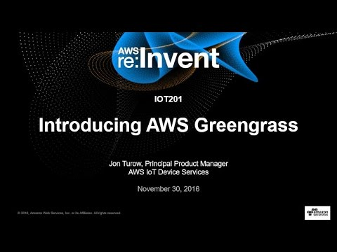 AWS re:Invent 2016: NEW LAUNCH! Introducing AWS Greengrass (IOT201)