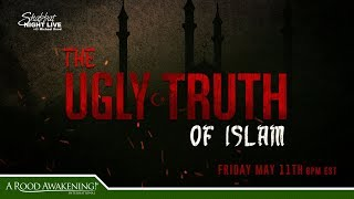 The Ugly Truth of Islam - Shabbat Night Live - 5/11/18