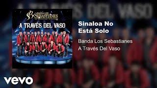 Banda Los Sebastianes Sinaloa No Est Solo Audio.mp3