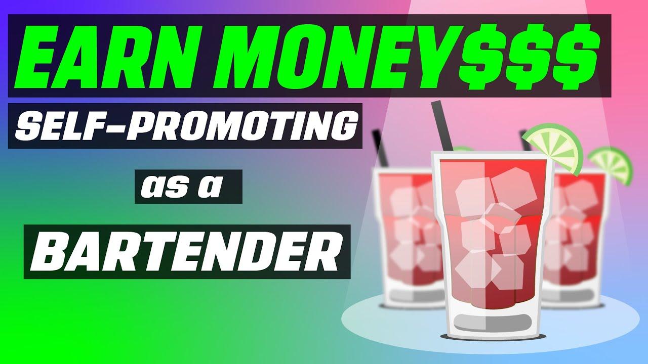 Earn Money Self-Promoting as a Bartender